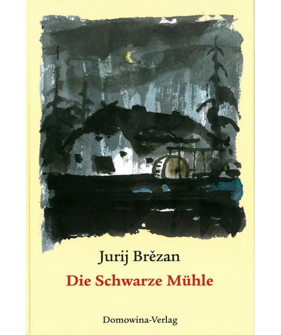 Die Schwarze Mühle - Jurij Brezan