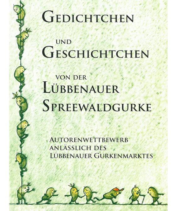 Gedichtchen und Geschichtchen von der Lübbenauer Spreewaldgurke