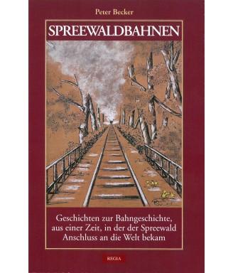 Peter Becker: Spreewaldbahnen