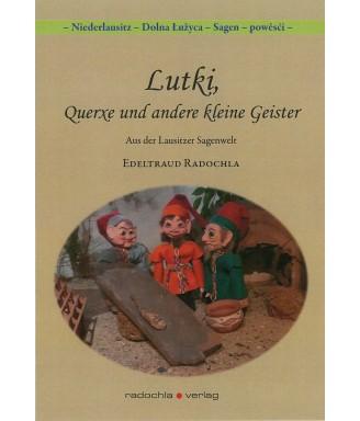 Niederlausitz Sagen: Lutki, Querxe und andere kleine Geister