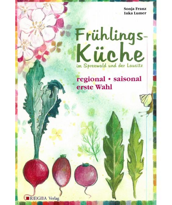 Frühlingsküche im Spreewald und in der Lausitz - regional, saisonal, erste Wahl
