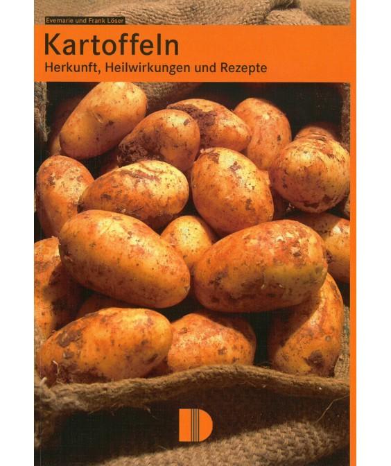 Kartoffeln - Herkunft, Heilwirkungen und Rezepte