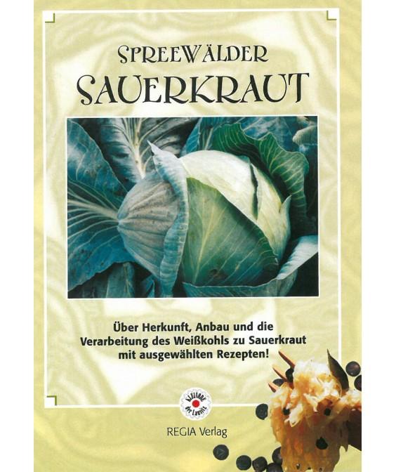 Spreewälder Sauerkraut - Über Herkunft, die Verarbeitung des Weißkohls zu Sauerkraut