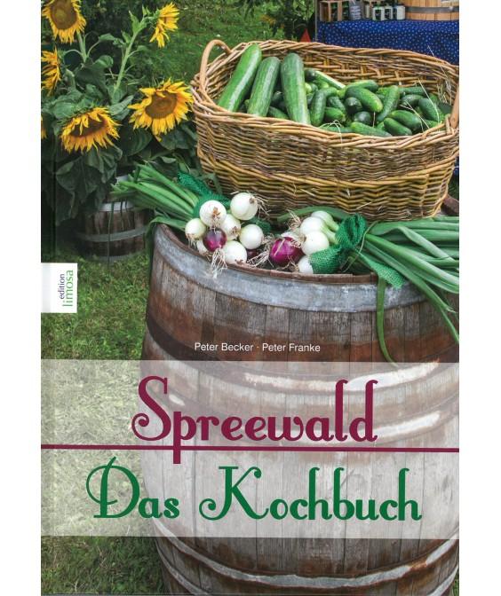 Peter Becker und Peter Franke: Spreewald - Das Kochbuch