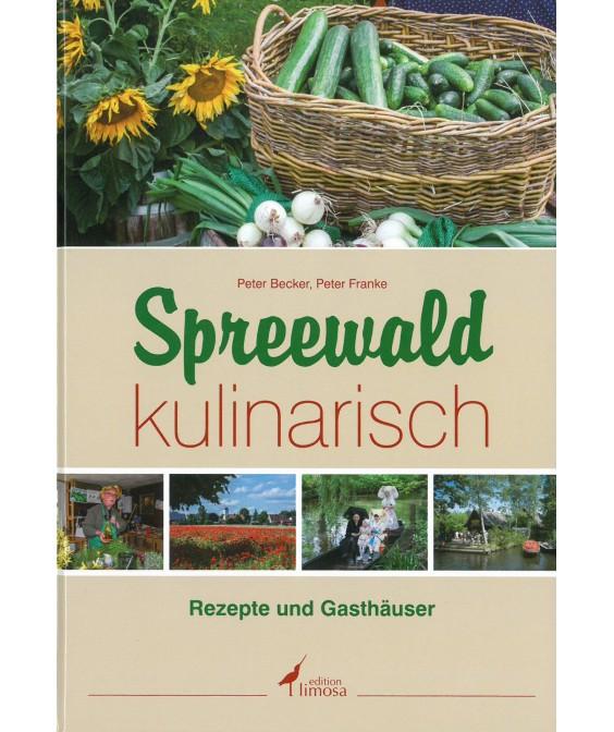 Peter Becker und Peter Franke: Spreewald kulinarisch