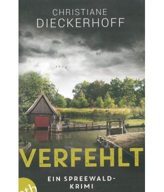 Verfehlt - Ein Spreewaldkrimi von Christiane Dieckerhoff