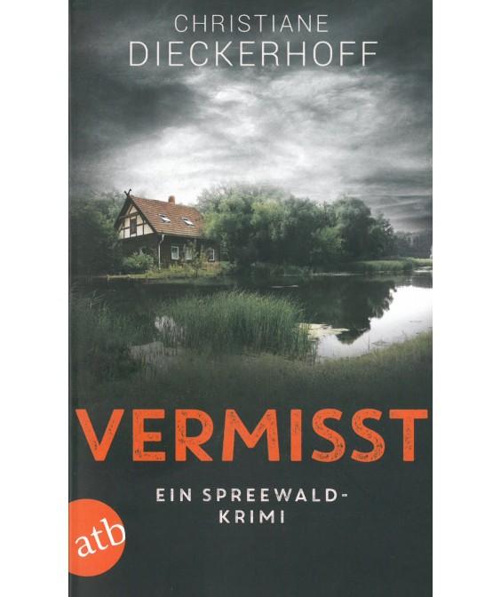 Vermisst - Ein Spreewaldkrimi von Christiane Dieckerhoff