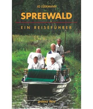 Der Spreewald - ein Reiseführer